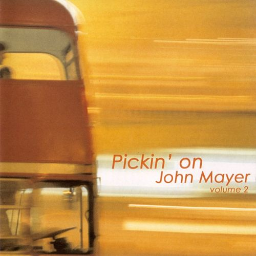 Pickin' On John Mayer Vol. 2 by Old School Freight Train