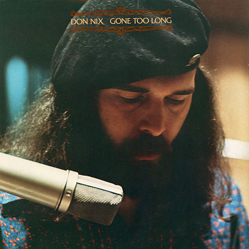 Gone Too Long by Don Nix