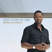 Used To Be My Girl von Brian McKnight
