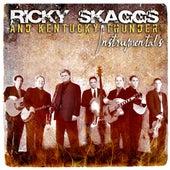Ricky Skaggs And Kentucky Thunder Instumentals by Ricky Skaggs