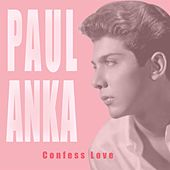 Confess Love by Paul Anka