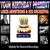 Your Birthday Present - Louis Armstrong & His Orchestra von Louis Armstrong