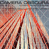 To Paint the Kettle Black by Camera Obscura