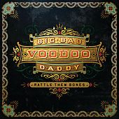 Rattle Them Bones (Deluxe Edition) by Big Bad Voodoo Daddy