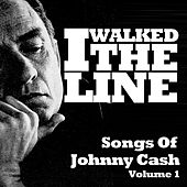 I Walked the Line: Songs of Johnny Cash, Vol. 1 von Johnny Cash