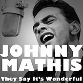 They Say It's Wonderful by Johnny Mathis