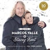Marcos Valle & Stacey Kent Ao Vivo Comemorando os 50 anos de Marcos Valle de Marcos Valle