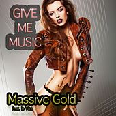 Give Me Music by Massive Gold