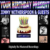 Your Birthday Present - Jimmy Witherspoon Plus Special Guest de Various Artists