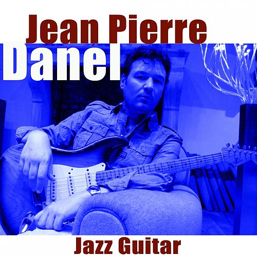 Jazz Guitar by Jean-Pierre Danel