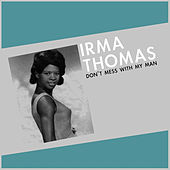 Don't Mess with My Man de Irma Thomas