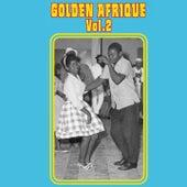 Golden Afrique, Vol. 2: Highlights of African Pop Music (1956-1982) by Various Artists