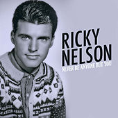 Never Be Anyone but You de Ricky Nelson