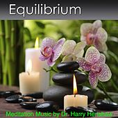 Equilibrium (Music for Meditation) by Dr. Harry Henshaw