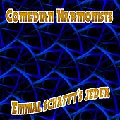 Einmal schafft's jeder by The Comedian Harmonists