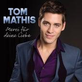 Merci für deine Liebe de Tom Mathis