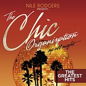 The Chic Organization: Up All Night (The Greatest Hits) by Various Artists