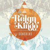 Sunshine by The Reign Of Kindo