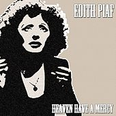 Heaven Have a Mercy von Edith Piaf