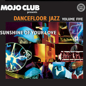 Mojo Club Vol. 5 (Sunshine Of Your Love) von Various Artists