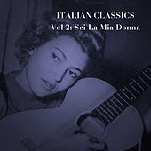 Italian Classics, Vol. 2: Sei La Mia Donna von Various Artists