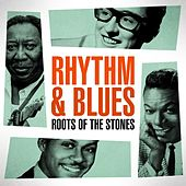 Rhythm & Blues Roots Of The Stones by Various Artists