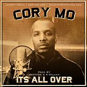 It's All Over - Single by Cory Mo
