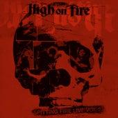 Spitting Fire Live Vol. 2 von High On Fire