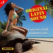 Original Latin Sound - Vol. 1 - Canzoni e Balli Sudamericani by Various Artists