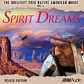 The Greatest Ever Native American Music Ever, Vol.5: Spirit Dreams - Deluxe Version by Global Journey