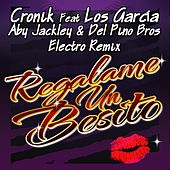 Regalame un Besito (Aby Jackley & Del Pino Bros Electro Remix) by Croni-K