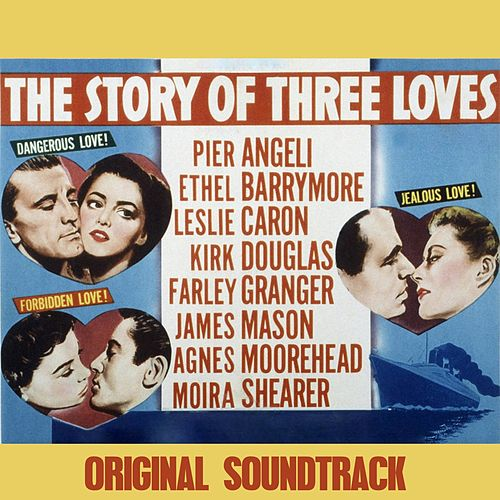 The Story of Three Loves Suite (From 'The Story of Three Loves' Original Soundtrack) by Miklos Rozsa