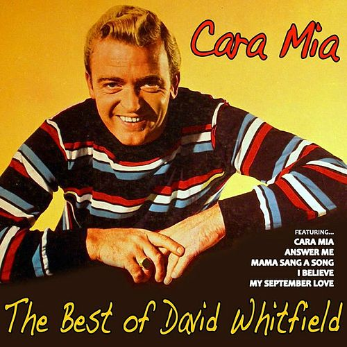 Cara Mia, the Best of David Whitfield by David Whitfield
