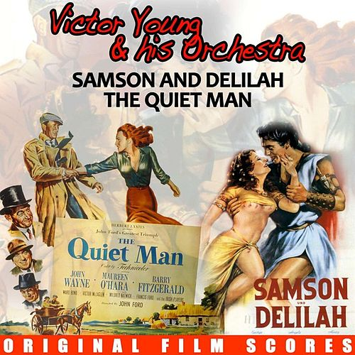 Samson and Delilah / The Quiet Man (Original Film Scores) by Victor Young