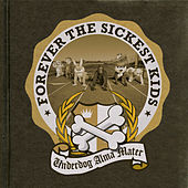 Underdog Alma Mater von Forever the Sickest Kids
