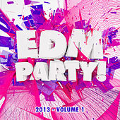 EDM Party! 2013, Vol. 1 von Various Artists