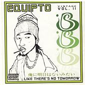 Like There's No Tomorrow , Vintage Volume Two by Equipto