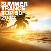 Summer Trance Top 50 - 2013 von Various Artists