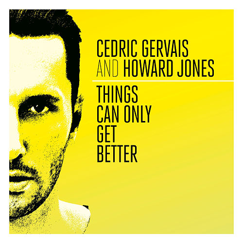 Things Can Only Get Better by Howard Jones