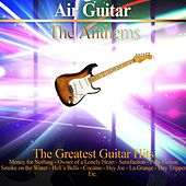 Air Guitar: The Anthems (The 45 Greatest Guitar Hits) by Various Artists