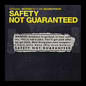 Safety Not Guaranteed (Original Motion Picture Soundtrack) de Various Artists
