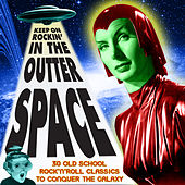 Keep on Rockin' in the Outter Space von Various Artists