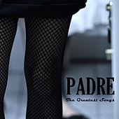 The Greatest Songs de Padre