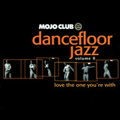 Mojo Club Vol. 8 (Love The One You're With) von Various Artists