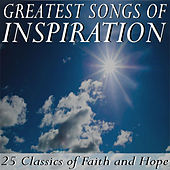 Greatest Songs of Inspiration: 25 Classics of Faith and Hope von Various Artists