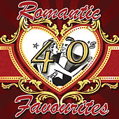 Romantic 40's Favourites by Various Artists