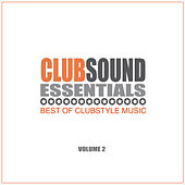 Clubsound Essentials, Vol. 2 (Best of Clubstyle Music) by Various Artists