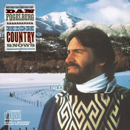 High Country Snows by Dan Fogelberg