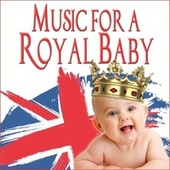 Music for a Royal Baby von Various Artists