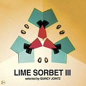 Lime Sorbet, Vol. 3 (Selected by Quincy Jointz) by Various Artists